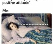 Always start your day with a positive attitude