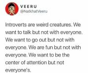 Introverts are weird creatures