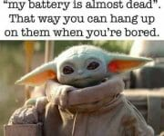 Start every phone conversation with my battery is almost dead